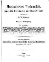 Musikalisches Wochenblatt: Organ für Musiker u. Musikfreunde, Band 3