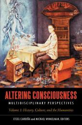 Altering Consciousness: Multidisciplinary Perspectives
