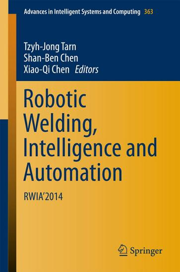Robotic Welding  Intelligence and Automation PDF
