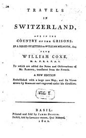 Travels in Switzerland and in the Country of the Grisons: Volume 1