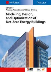 Modeling, Design, and Optimization of Net-Zero Energy Buildings