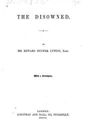 "The Disowned. by the author of ""Pelham,"" and ""Devereux"" i.e. Bulwer Lytton"