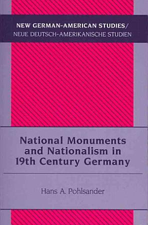 National Monuments and Nationalism in 19th Century Germany PDF