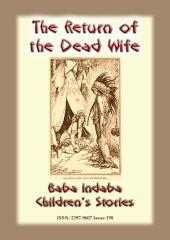 THE RETURN OF THE DEAD WIFE - An American Indian Folk Tale: Baba Indaba Children's Stories Issue 198