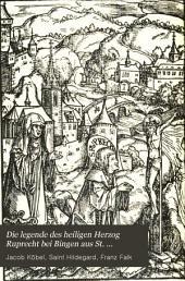 Die Legende des heiligen Herzog Ruprecht bei Bingen aus St. Ruprechtsberg leiblich rastend