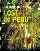 Juliane Koepcke: Lost in Peru