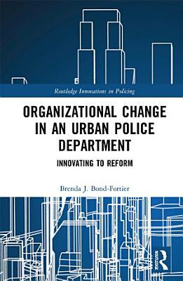 Organizational Change in an Urban Police Department PDF