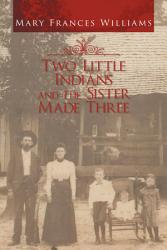 Two Little Indians And The Sister Made Three Book PDF