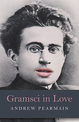 Gramsci in Love PDF