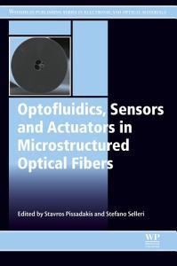 Optofluidics  Sensors and Actuators in Microstructured Optical Fibers