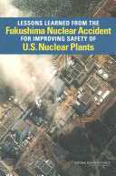Lessons Learned from the Fukushima Nuclear Accident for Improving Safety of U S  Nuclear Plants