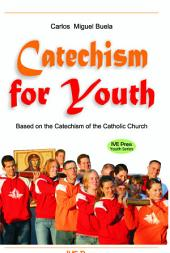 Catechism for Youth: Based on the Catechism of the Catholic Church