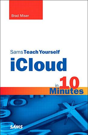 Sams Teach Yourself iCloud in 10 Minutes PDF