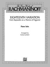 """Eighteenth Variation """"(Rhapsodie on a Theme of Paganini)"""": Late Intermediate Piano Solo"""