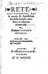 Retectio Lvtherismi: Qvi se ueteris & Apostolicae Ecclesiae nomine uenditat, in admonitionem edita