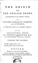 """""""The"""" Origin of the English Drama: The Spanish tragedy [by Thomas Kyd] The love of King David and fair Bethsabe [by George Peele] Soliman and Perseda. The tragedy of Ferrex and Porrex [by Thomas Norton"""