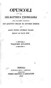 Opuscoli di Gio. Battista Vermiglioli: ora insieme raccolti con quattro decadi di lettere inedite di alcuni celebri letterati Italiani, defonti nel secolo XIX...