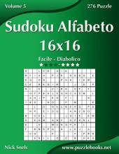 Sudoku Alfabeto 16x16 - Da Facile a Diabolico - Volume 5 - 276 Puzzle