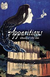 Apparitions: Ghosts of Old Edo: Ghosts of Old Edo
