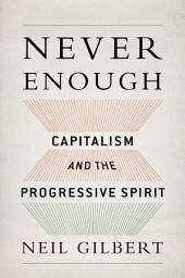 Never Enough: Capitalism and the Progressive Spirit