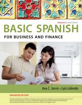 Spanish for Business and Finance Enhanced Edition: The Basic Spanish Series: Edition 2