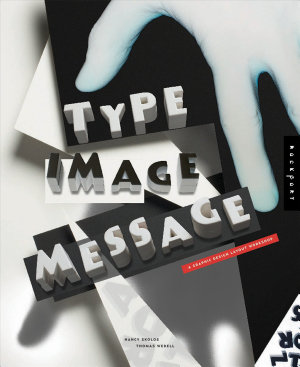 Type  Image  Message  A Graphic Design Layout Workshop