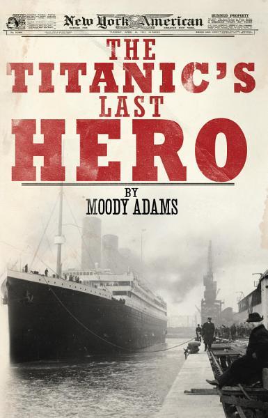 The Titanic s Last Hero