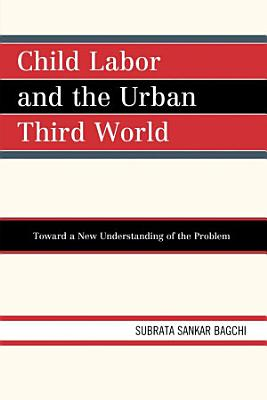 Child Labor and the Urban Third World PDF