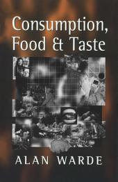 Consumption, Food and Taste