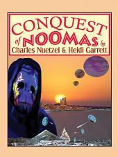 Conquest of Noomas: The Noomas Chronicles, Volume 3