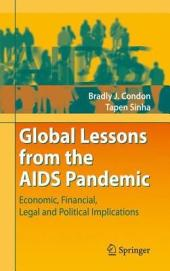 Global Lessons from the AIDS Pandemic: Economic, Financial, Legal and Political Implications