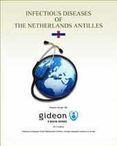 Infectious Diseases of the Netherlands Antilles: 2017 edition