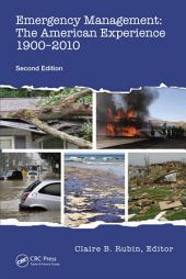 Emergency Management: The American Experience 1900-2010, Second Edition, Edition 2