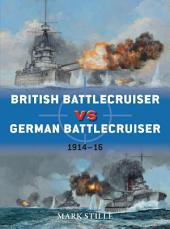 British Battlecruiser vs German Battlecruiser: 1914–16