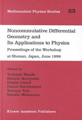 Noncommutative Differential Geometry and Its Applications to Physics PDF