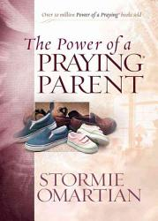 The Power Of A Praying Parent Book PDF