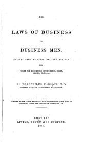 The laws of business for business men, in all the states of the union: with forms for mercantile instruments, deeds, leases, wills, &c