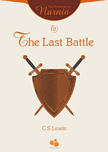 The Chronicles of Narnia Vol VII  The Last Battle PDF
