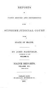Reports of Cases Argued and Determined in the Supreme Judicial Court of the State of Maine: Volume 12