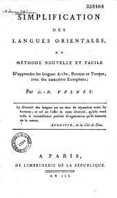Simplification des langues orientales, ou Méthode nouvelle et facile d'apprendre les langues arabe, persane et turque, avec des caractères européens par C.-F. Volney,...