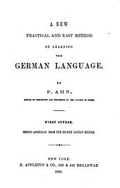 A New Practical and Easy Method of Learning the German Language: 1st Course