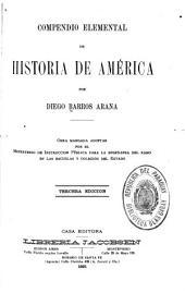 Compendio elemental de historia de América: Obra mandado adoptar por el Ministerio de instrucción pública para la enseñanza del ramo en las escuelas y colegios del Estado