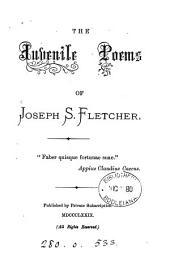 The juvenile poems of J.S. Fletcher