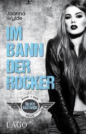 Im Bann der Rocker: Band 1 der Silver-Bastards-Reihe