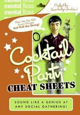 Mental Floss: Cocktail Party Cheat Sheets