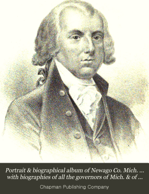 Portrait   Biographical Album of Newago Co  Mich      with Biographies of All the Governors of Mich    of the Presidents of the U S