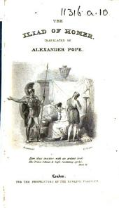 The Iliad of Homer, Translated by Alexander Pope, Esq