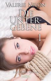 Die Untergebene - Erotischer Roman [Edition Edelste Erotik]