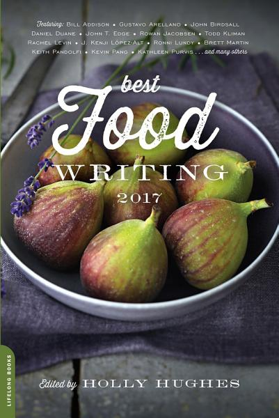 Download Best Food Writing 2017 Book