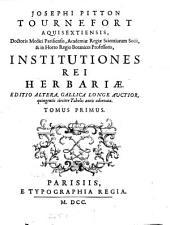 Institutiones rei herbariae; editio altera, gallica longe auctior, quingentis circiter tabulis aeneis adornata